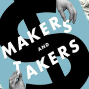 Makers and Takers: Stoppt die Finanzleute!